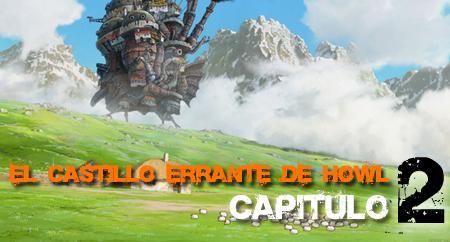 Castillo errante de howl - Capítulo 2